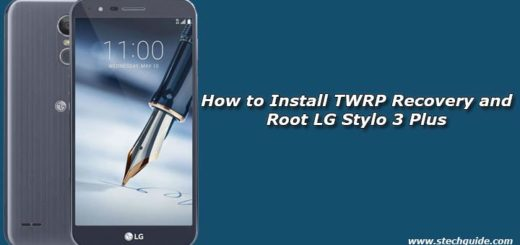 How to Install TWRP Recovery and Root LG Stylo 3 Plus