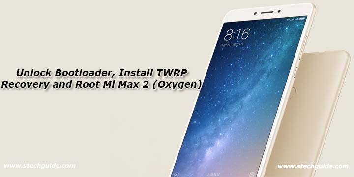 Unlock Bootloader, Install TWRP Recovery and Root Mi Max 2 (Oxygen)