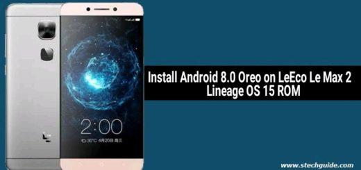 How to Install Android 8.0 Oreo on LeEco Le Max 2 [Lineage OS 15 ROM]