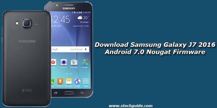 Download Samsung Galaxy J7 2016 Android 70 Nougat Firmware