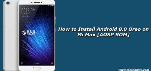 How to Install Android 8.0 Oreo on Mi Max [AOSP ROM]