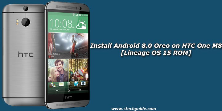 Install Android 8.0 Oreo on HTC One M8 [Lineage OS 15 ROM]
