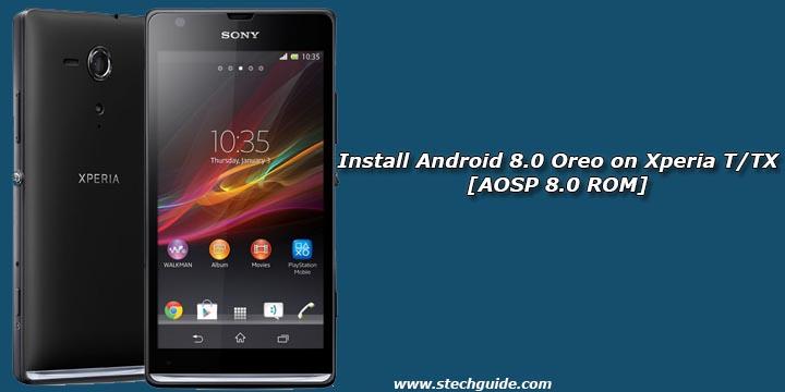 Install Android 8.0 Oreo on Xperia T/TX