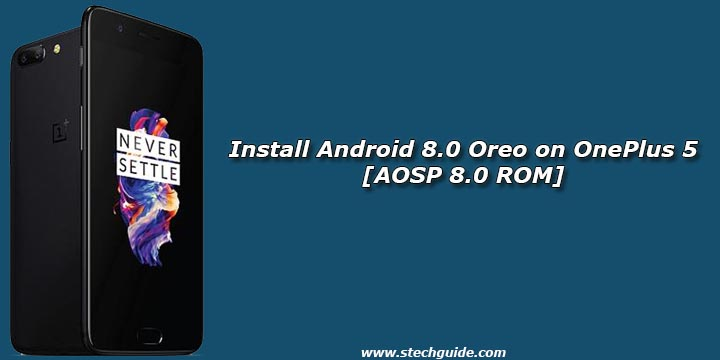 Install Android 8.0 Oreo on OnePlus 5