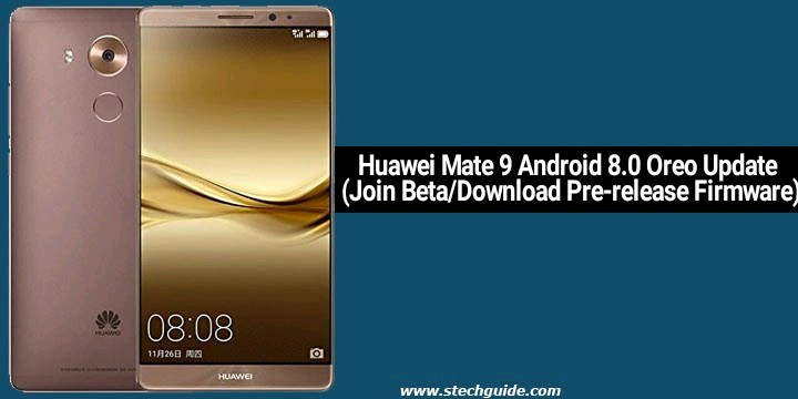 Huawei Mate 9 Android 8.0 Oreo Update (Join Beta/Download Pre-release Firmware)