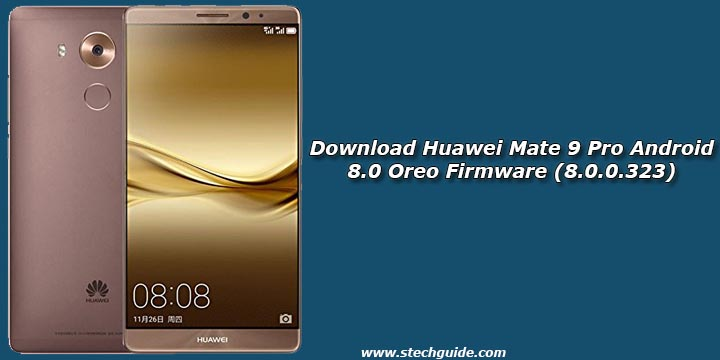 Download Huawei Mate 9 Pro Android 8.0 Oreo Firmware (8.0.0.323)