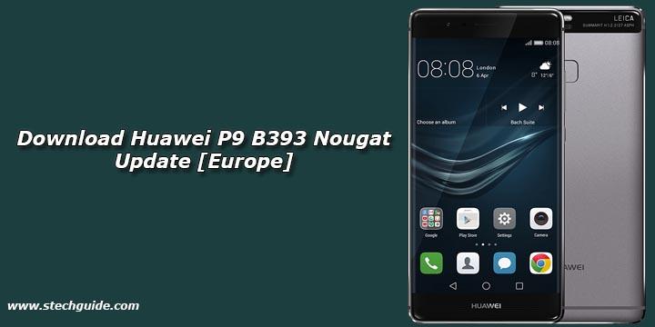 Download Huawei P9 B393 Nougat Update [Europe]
