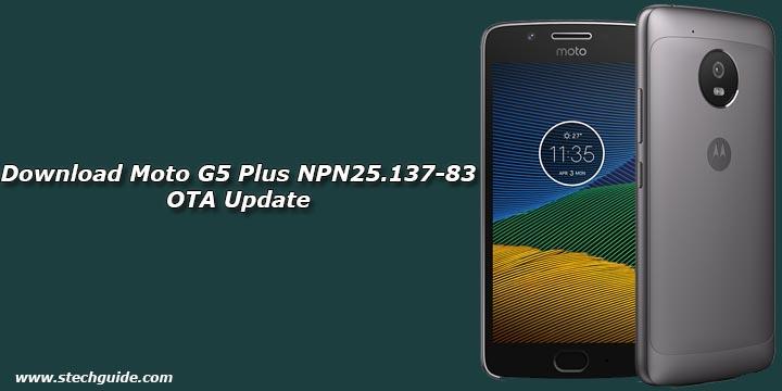 Download Moto G5 Plus NPN25.137-83 OTA Update