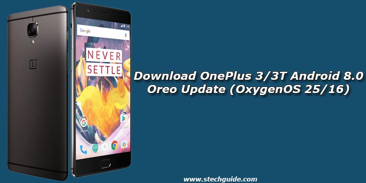 Download OnePlus 3/3T Android 8.0 Oreo Update (OxygenOS 25/16)