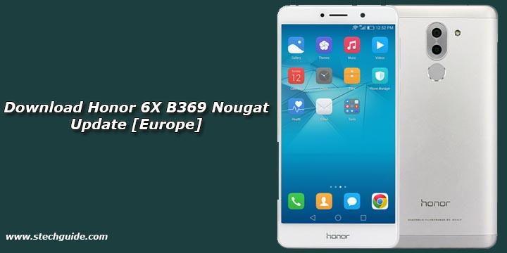 Download Honor 6X B369 Nougat Update [Europe]
