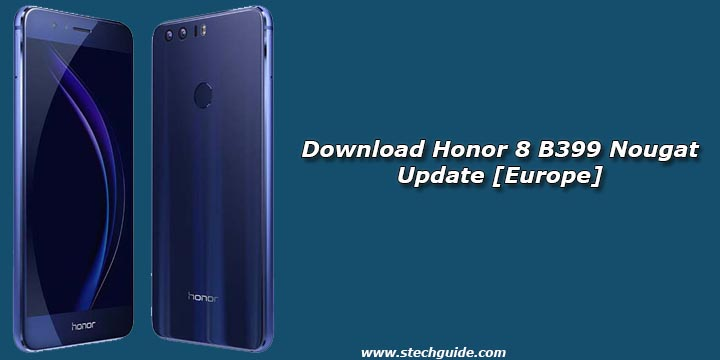 Download Honor 8 B399 Nougat Update [Europe]