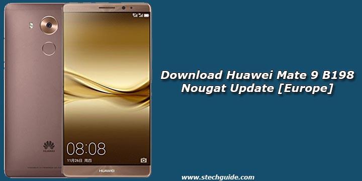 Download Huawei Mate 9 B198 Nougat Update [Europe]
