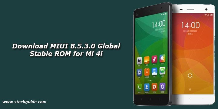 Download MIUI 8.5.3.0 Global Stable ROM for Mi 4i