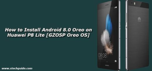 How to Install Android 8.0 Oreo on Huawei P8 Lite [GZOSP Oreo OS]