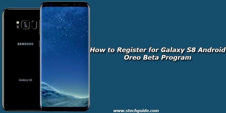 How to Register for Galaxy S8 Android Oreo Beta Program