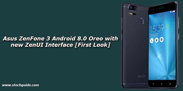 Asus ZenFone 3 Android 8.0 Oreo with new ZenUI Interface [First Look]
