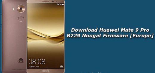 Download Huawei Mate 9 Pro B229 Nougat Firmware [Europe]