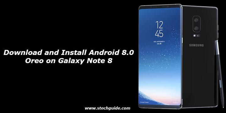 Download and Install Android 8 0 Oreo on Galaxy Note 8