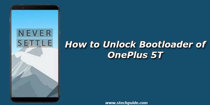 How to Unlock Bootloader of OnePlus 5T