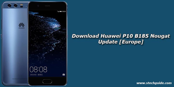Download Huawei P10 B185 Nougat Update [Europe]