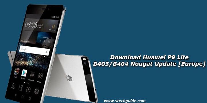 Download Huawei P9 Lite B403/B404 Nougat Update [Europe]