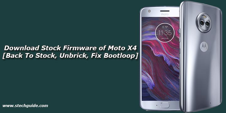 Download Stock Firmware of Moto X4 [Back To Stock, Unbrick, Fix Bootloop]