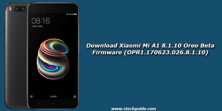 Download Xiaomi Mi A1 8.1.10 Oreo Beta Firmware (OPR1.170623.026.8.1.10)