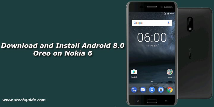 Download and Install Android 8.0 Oreo on Nokia 6