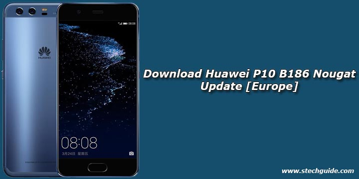 Download Huawei P10 B186 Nougat Update [Europe]