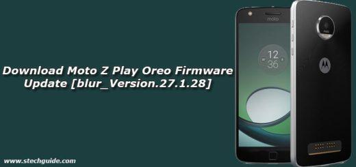 Download Moto Z Play Oreo Firmware Update [blur_Version.27.1.28]