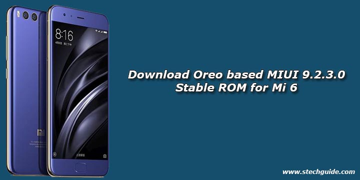 Download Oreo based MIUI 9.2.3.0 Global Stable ROM for Mi 6
