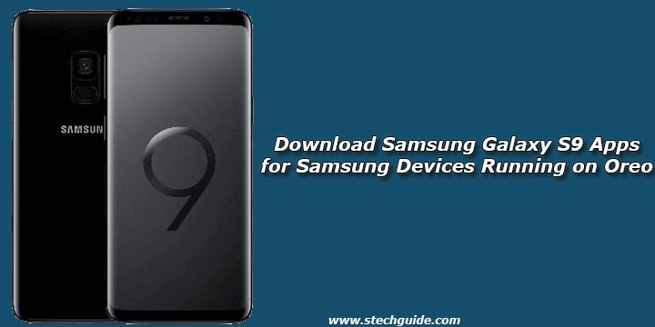 Download Samsung Galaxy S9 Apps for Samsung Devices Running on Oreo