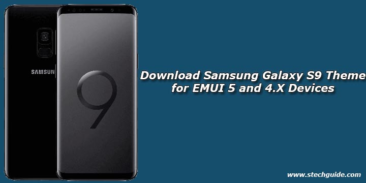 Download Samsung Galaxy S9 Theme for EMUI 5 and 4.X Devices
