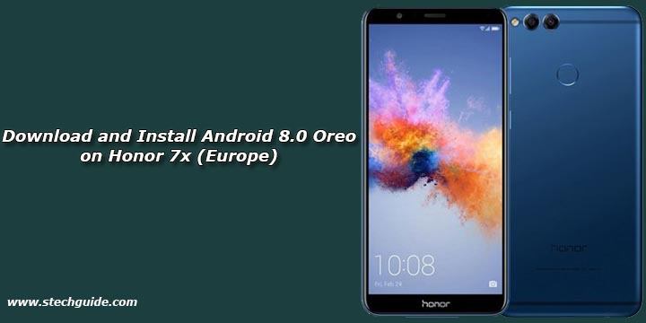 Download and Install Android 8.0 Oreo on Honor 7x (Europe)
