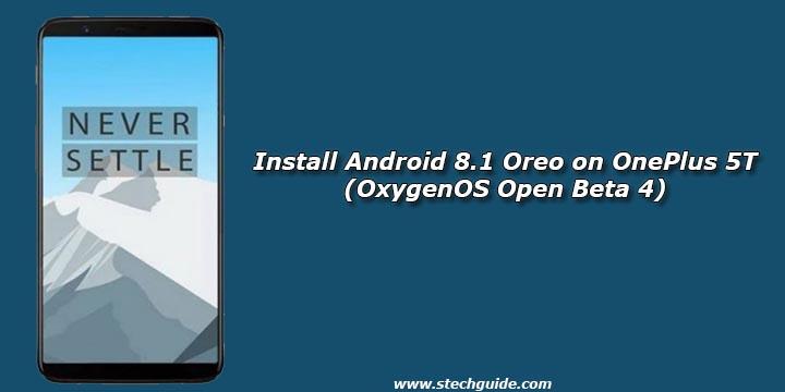 Install Android 8.1 Oreo on OnePlus 5T (OxygenOS Open Beta 4)