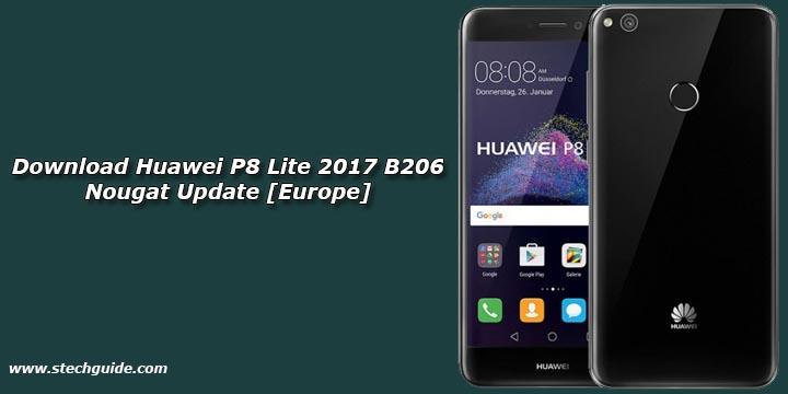 Download Huawei P8 Lite 2017 B206 Nougat Update [Europe]