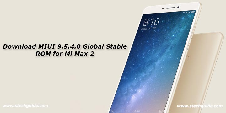 Download MIUI 9.5.4.0 Global Stable ROM for Mi Max 2