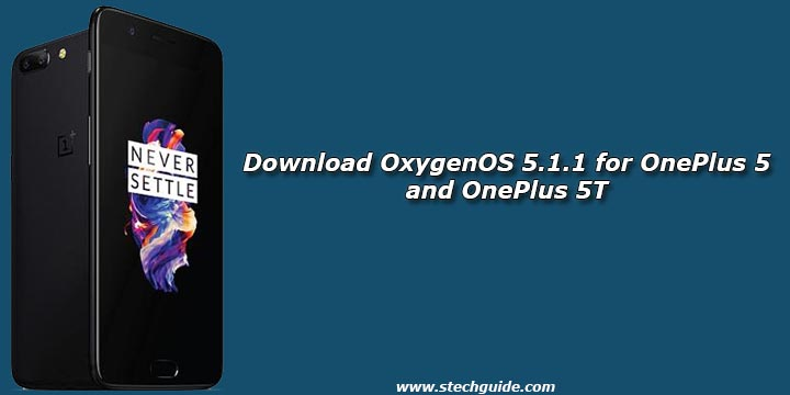 Download OxygenOS 5.1.1 for OnePlus 5 and OnePlus 5T