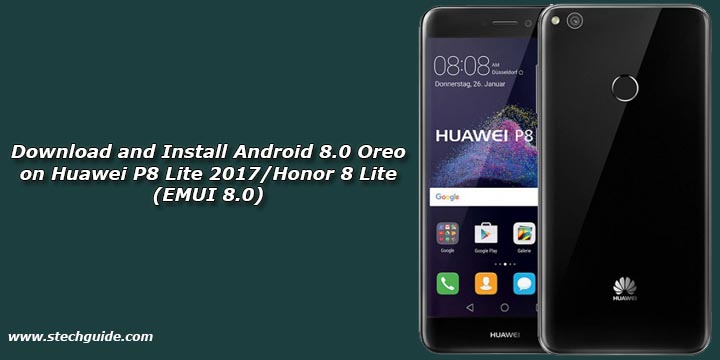 Download and Install Android 8 0 Oreo on Huawei P8 Lite 2017
