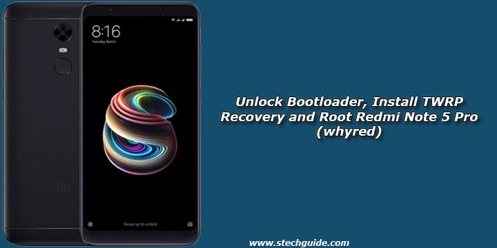 Unlock Bootloader, Install TWRP Recovery and Root Redmi Note