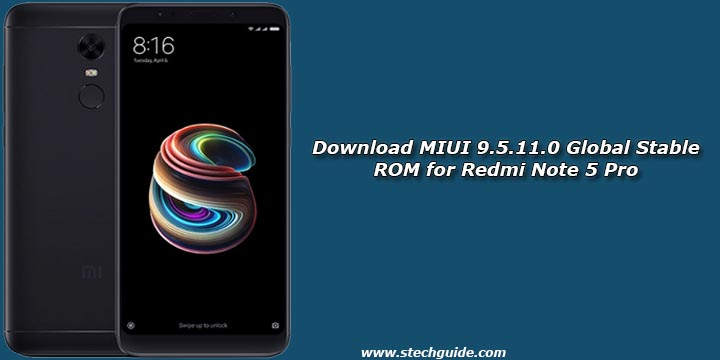 Download MIUI 9 5 11 0 Global Stable ROM for Redmi Note 5 Pro