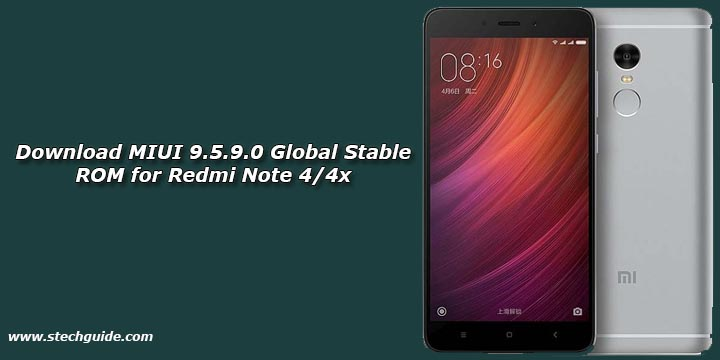 Download MIUI 9.5.9.0 Global Stable ROM for Redmi Note 4/4x