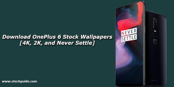 Download OnePlus 6 Stock Wallpapers [4K, 2K, and Never Settle]