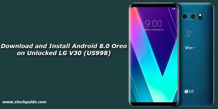 Download and Install Android 8 0 Oreo on Unlocked LG V30 (US998)