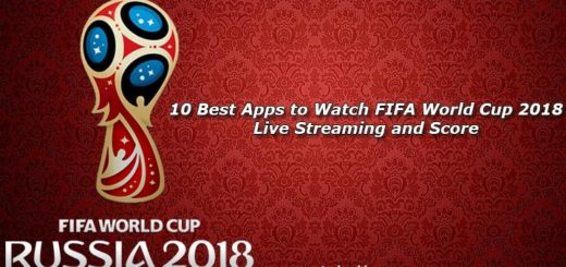 10 Best Apps to Watch FIFA World Cup 2018 Live Streaming and Score