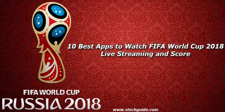 Apps to Watch FIFA World Cup 2018