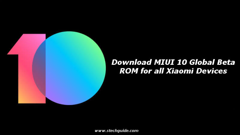 Download MIUI 10 Global Beta ROM 8.7.26 for all Xiaomi Devices