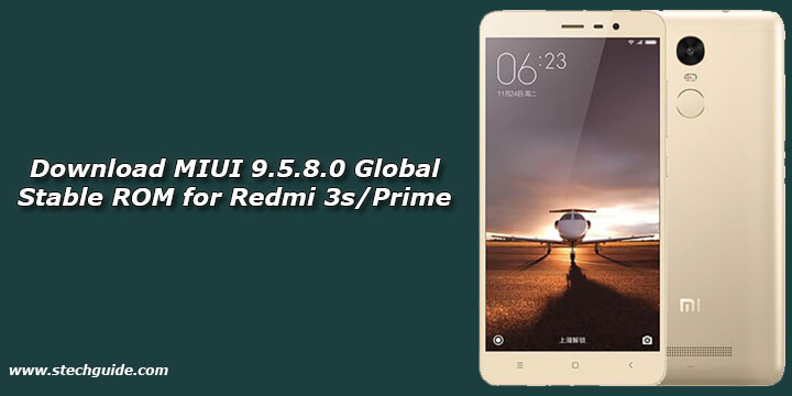 Download MIUI 9.5.8.0 Global Stable ROM for Redmi 3s/Prime