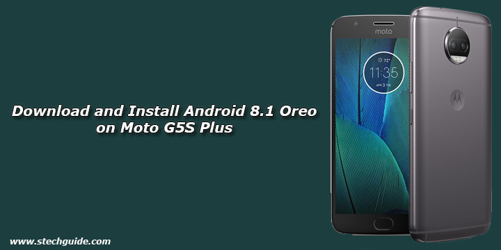 Download and Install Android 8 1 Oreo on Moto G5S Plus