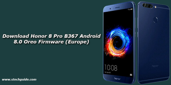 Download Honor 8 Pro B367 Android 8.0 Oreo Firmware (Europe)